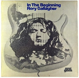 Rory Gallagher - In The Beginning - An Early Taste Of Rory Gallagher