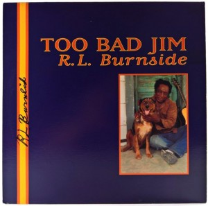 R.L. Burnside - Too Bad Jim 1994 US AUTOGRAF