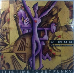 D-Mob Featuring L.R.S. & D.C. Sarome - It Is Time To Get Funky
