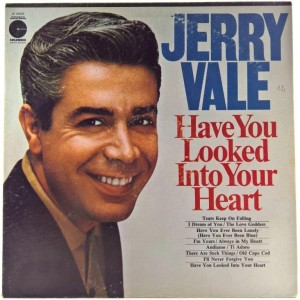 Jerry Vale - Have You Looked Into Your Heart