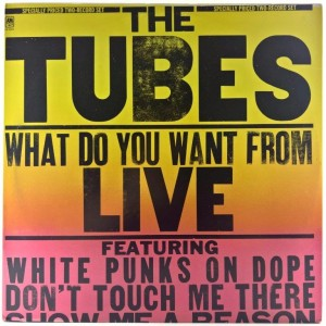 Tubes - What Do You Want From Live 1978 US