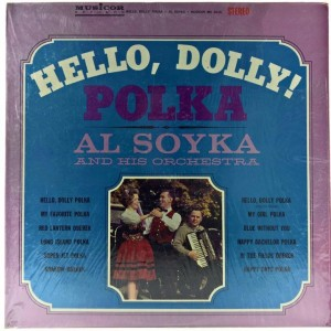 Al Soyka And His Orchestra - Hello, Dolly! Polka