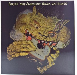 Black Cat Bones - Barbed Wire Sandwich Limited Ed.