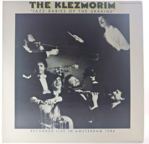 Klezmorim - Jazz-Babies Of The Ukraine