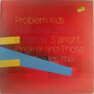 Problem Kids Featuring Steve Edwards - S'alright Crazy Penis