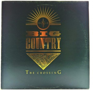 Big Country - The Crossing 1983 UK Black Label
