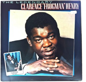 Clarence Frogman Henry - The Legendary Clarence Frogman Henry