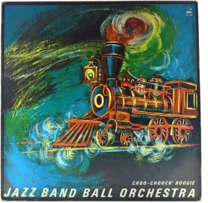 Jazz Band Ball Orchestra - Choo-Chooch' Boogie