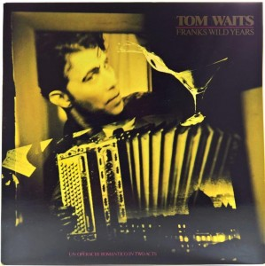 Tom Waits - Franks Wild Years 1987 SCAN