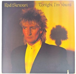Rod Stewart - Tonight I'm Yours 1981 US