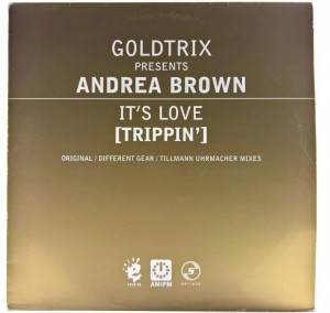 Goldtrix Presents Andrea Brown -  It's Love (Trippin')