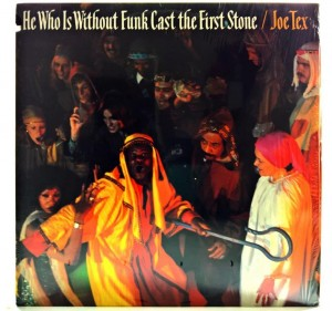 Joe Tex - He Who Is Without Funk Cast The First Stone 1978 US