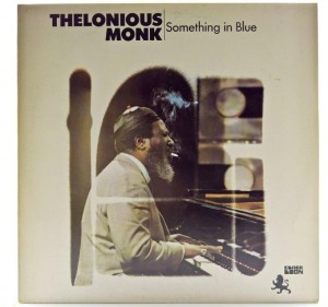 Thelonious Monk - Something In Blue 1972 UK