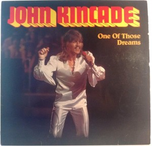 John Kincade - One Of Those Dreams