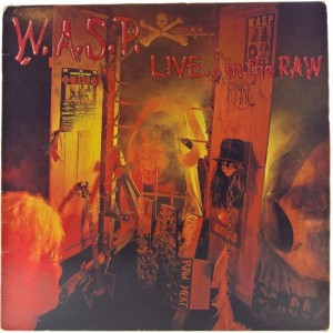 W.A.S.P. - Live... In The Raw 1987 UK
