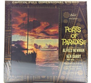 Alfred Newman And Ken Darby - Ports Of Paradise
