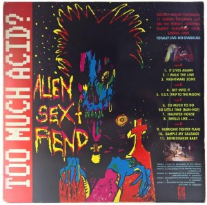 Alien Sex Fiend - Too Much Acid ? 1989 GER 2LP