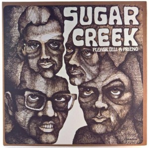 Sugar Creek - Please Tell A Friend 180g