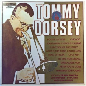 Tommy Dorsey - The Incomparable Big Band Sound Of Tommy Dorsey...