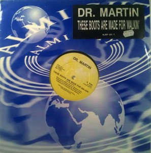 Dr. Martin - These Boots Are Made For Walkin