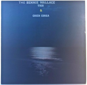 Bennie Wallace Trio & Chick Corea - The Bennie Wallace Trio & Chick Corea