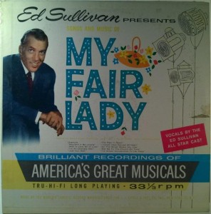 Ed Sullivan - Ed Sullivan Presents Songs And Music Of My Fair Lady