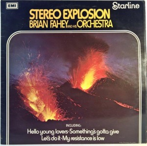 Brian Fahey And His Orchestra - Stereo Explosion